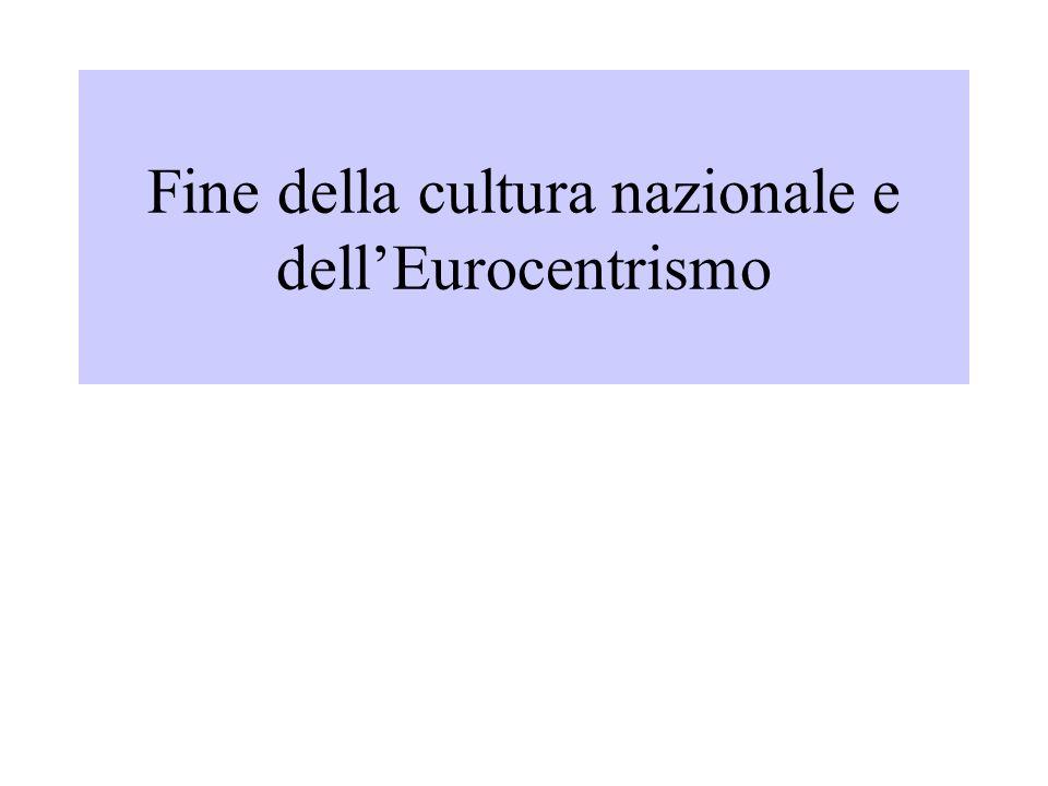 Fine della cultura nazionale e dellEurocentrismo