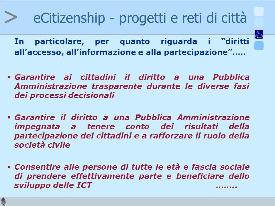 > In particolare, per quanto riguarda i diritti allaccesso, allinformazione e alla partecipazione…..