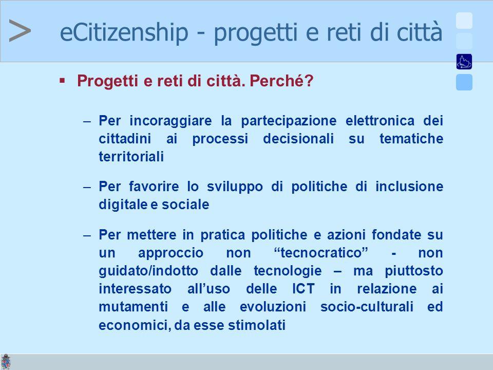 > eCitizenship - progetti e reti di città Progetti e reti di città.