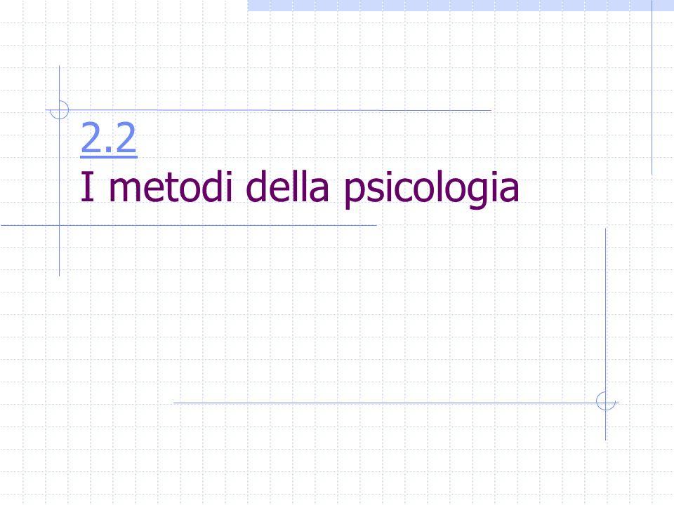 2.2 2.2 I metodi della psicologia
