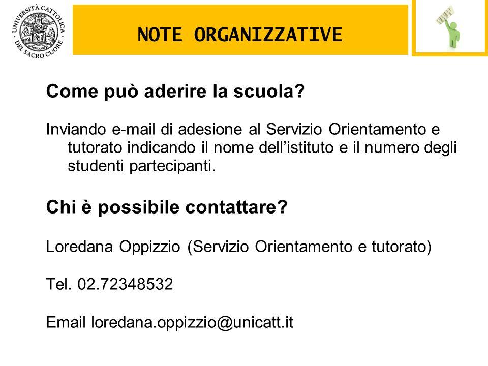 Come può aderire la scuola? Inviando e-mail di adesione al Servizio Orientamento e tutorato indicando il nome dellistituto e il numero degli studenti