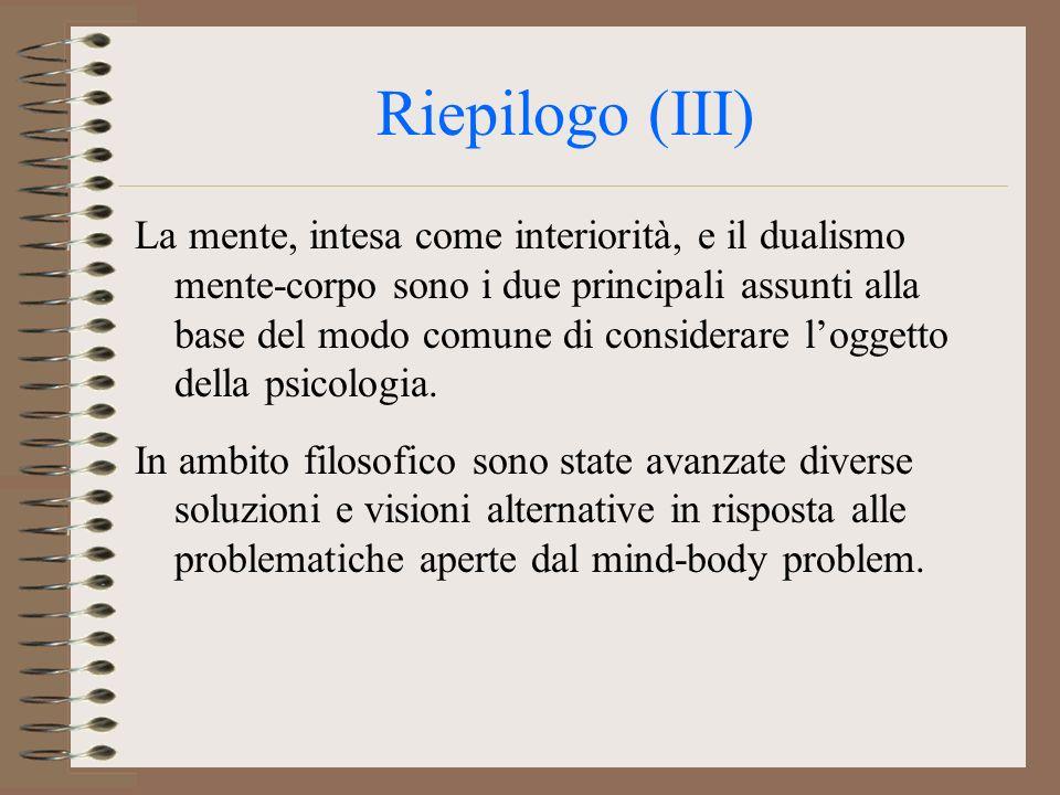 Riepilogo (II) La psicologia scientifica fa le stesse cose della psicologia del senso comune ma le fa diversamente (attraverso strumenti e procedure rigorosi: la metodologia sperimentale).