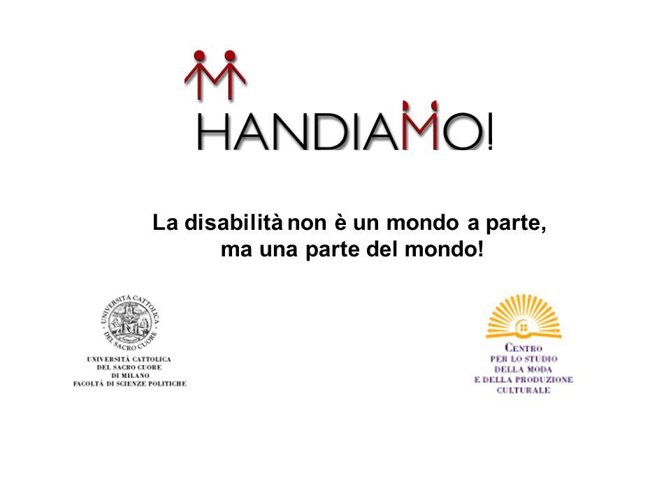 La disabilità non è un mondo a parte, ma una parte del mondo!