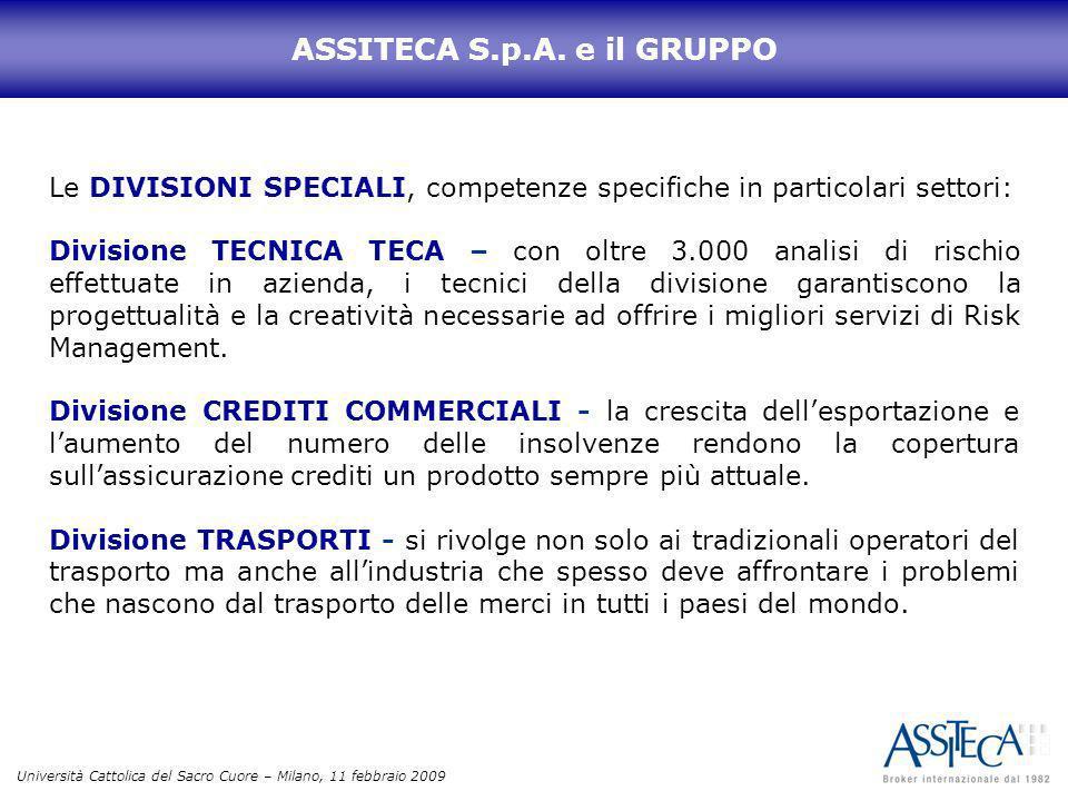 Università Cattolica del Sacro Cuore – Milano, 11 febbraio 2009 ASSITECA S.p.A. e il GRUPPO Le DIVISIONI SPECIALI, competenze specifiche in particolar