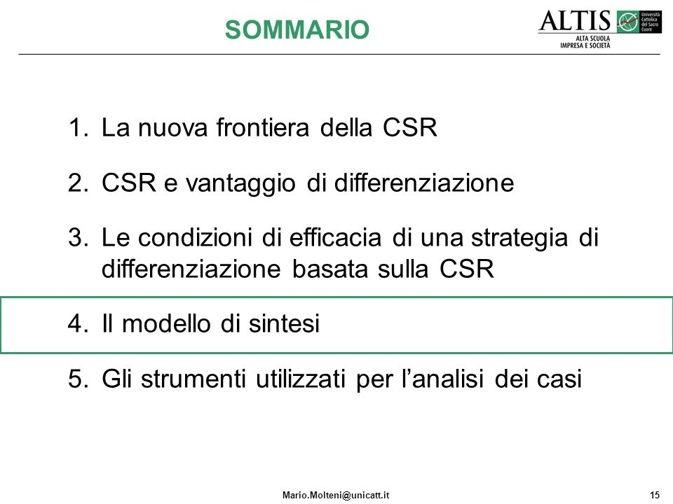 Mario.Molteni@unicatt.it15 1.La nuova frontiera della CSR 2.CSR e vantaggio di differenziazione 3.Le condizioni di efficacia di una strategia di diffe
