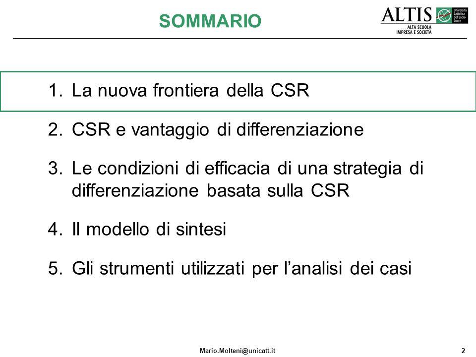 Mario.Molteni@unicatt.it2 1.La nuova frontiera della CSR 2.CSR e vantaggio di differenziazione 3.Le condizioni di efficacia di una strategia di differ