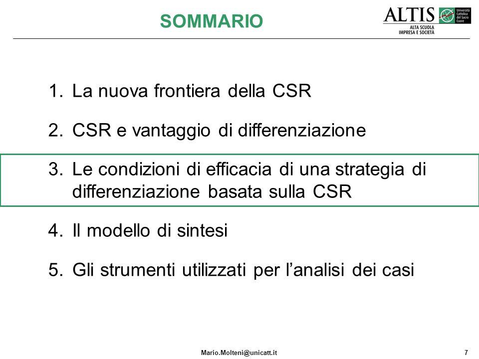 Mario.Molteni@unicatt.it7 1.La nuova frontiera della CSR 2.CSR e vantaggio di differenziazione 3.Le condizioni di efficacia di una strategia di differ