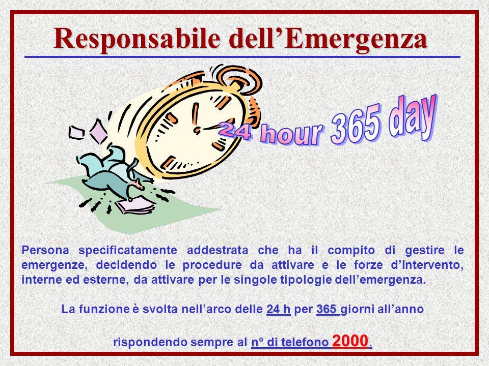 Responsabile dellEmergenza Persona specificatamente addestrata che ha il compito di gestire le emergenze, decidendo le procedure da attivare e le forz