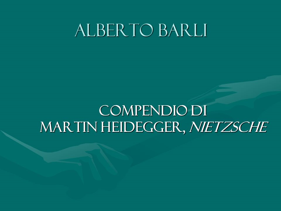Alberto Barli Compendio di Martin Heidegger, Nietzsche