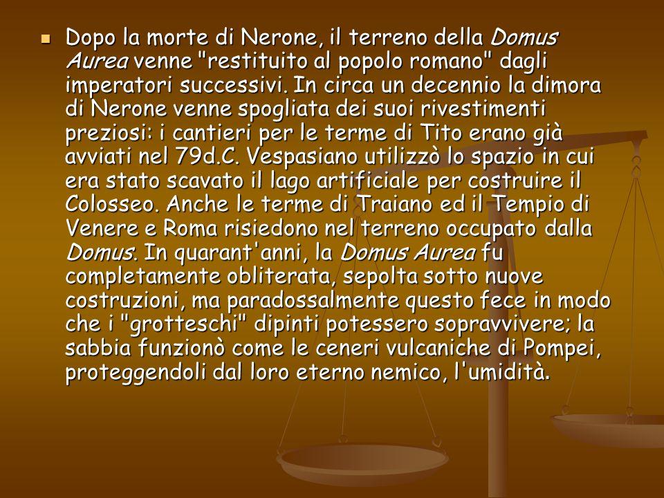 Dopo la morte di Nerone, il terreno della Domus Aurea venne