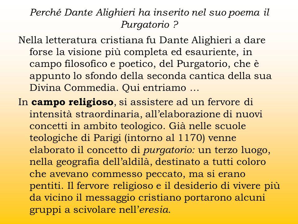 Nella letteratura cristiana fu Dante Alighieri a dare forse la visione più completa ed esauriente, in campo filosofico e poetico, del Purgatorio, che