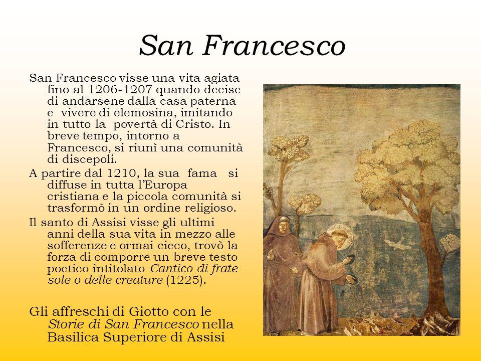 San Francesco San Francesco visse una vita agiata fino al 1206-1207 quando decise di andarsene dalla casa paterna e vivere di elemosina, imitando in t