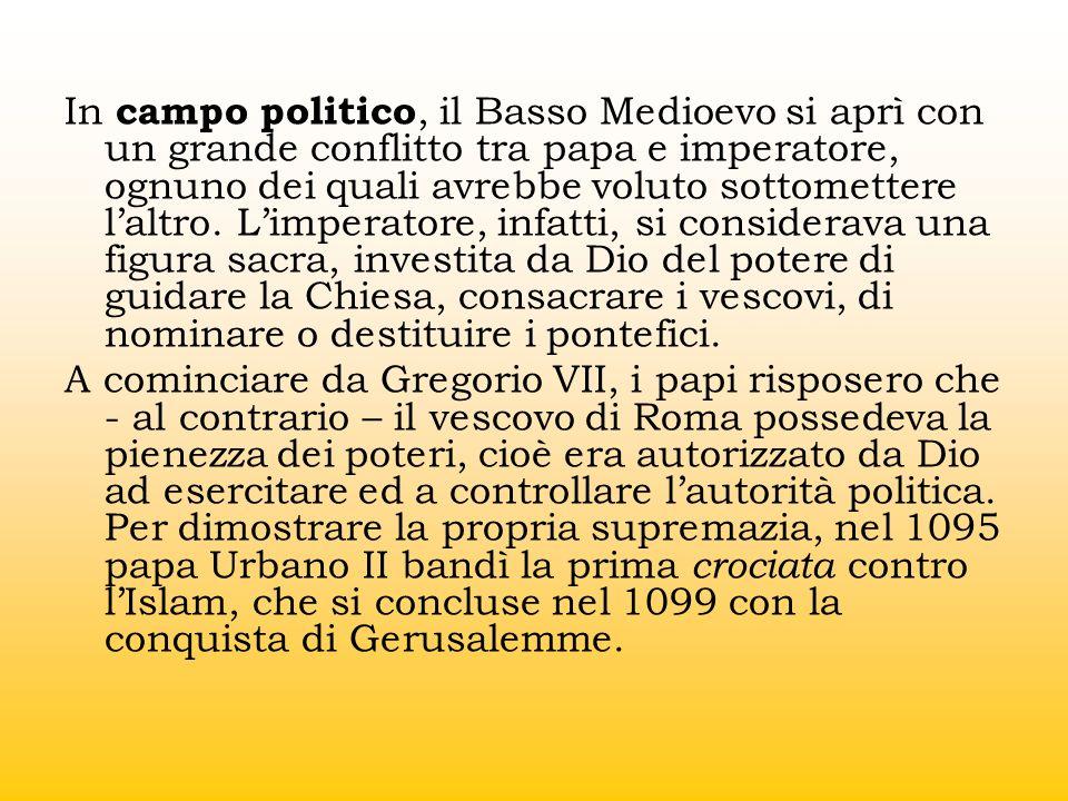 In campo politico, il Basso Medioevo si aprì con un grande conflitto tra papa e imperatore, ognuno dei quali avrebbe voluto sottomettere laltro. Limpe