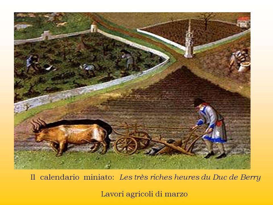 Il calendario miniato: Les très riches heures du Duc de Berry Lavori agricoli di marzo