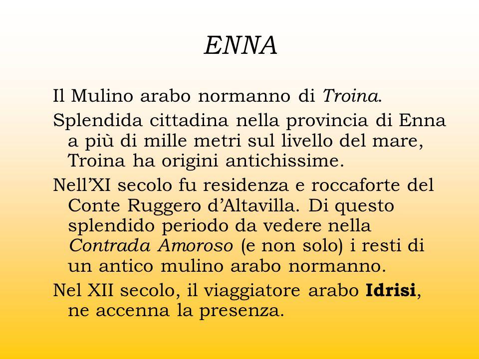 ENNA Il Mulino arabo normanno di Troina. Splendida cittadina nella provincia di Enna a più di mille metri sul livello del mare, Troina ha origini anti