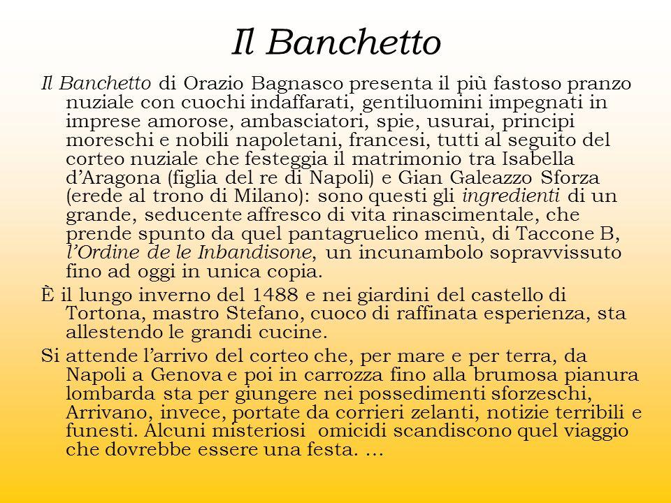 Il Banchetto Il Banchetto di Orazio Bagnasco presenta il più fastoso pranzo nuziale con cuochi indaffarati, gentiluomini impegnati in imprese amorose,