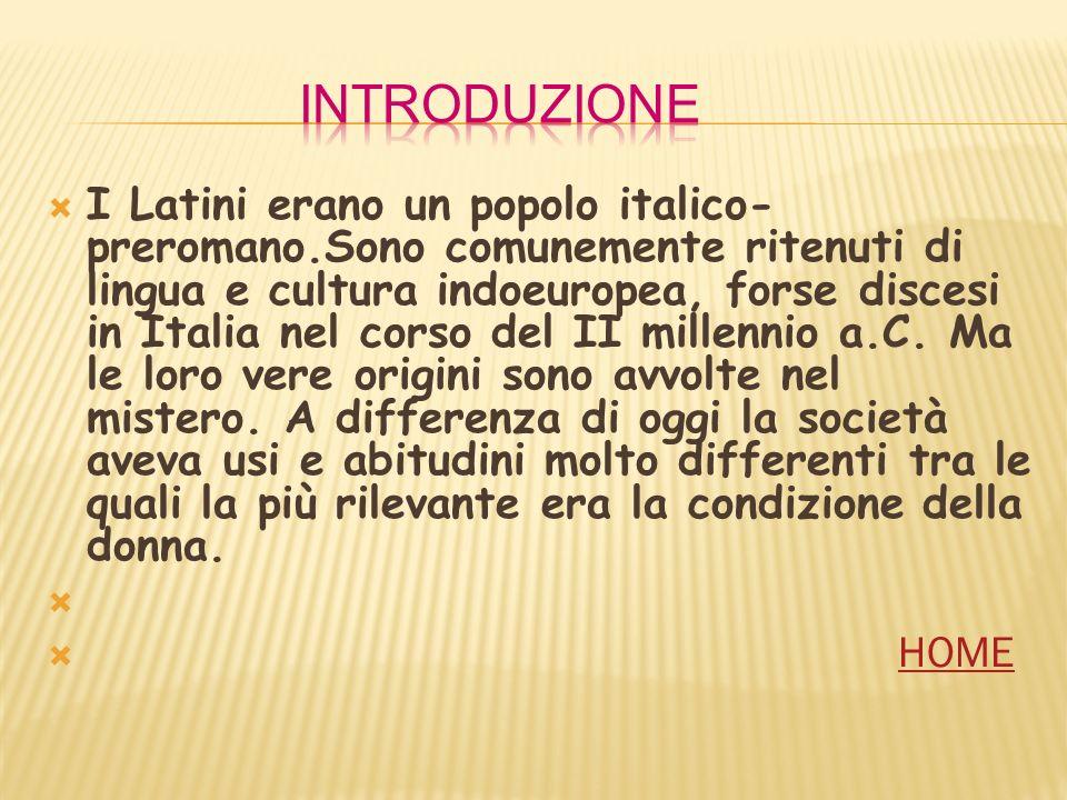 I Latini erano un popolo italico- preromano.Sono comunemente ritenuti di lingua e cultura indoeuropea, forse discesi in Italia nel corso del II millen