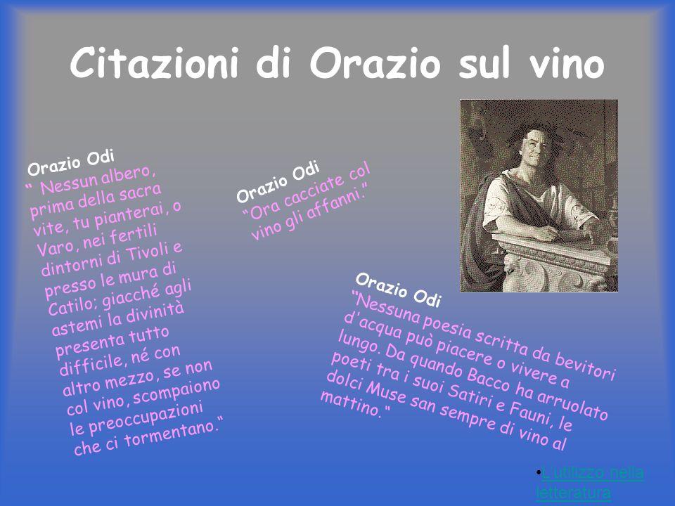 Citazioni di Orazio sul vino Orazio Odi Nessun albero, prima della sacra vite, tu pianterai, o Varo, nei fertili dintorni di Tivoli e presso le mura d