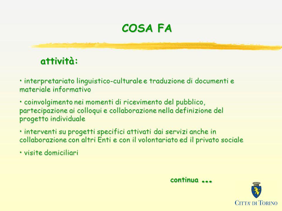 COSA FA interpretariato linguistico-culturale e traduzione di documenti e materiale informativo interpretariato linguistico-culturale e traduzione di