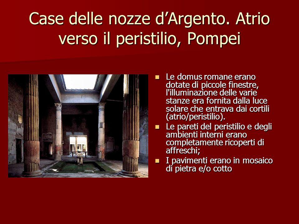 Case delle nozze dArgento. Atrio verso il peristilio, Pompei Le domus romane erano dotate di piccole finestre, l'illuminazione delle varie stanze era
