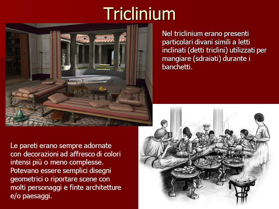 Triclinium Le pareti erano sempre adornate con decorazioni ad affresco di colori intensi più o meno complesse. Potevano essere semplici disegni geomet