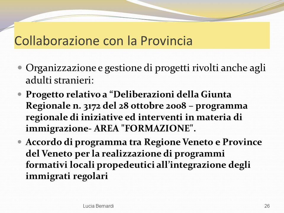 Collaborazione con la Provincia Organizzazione e gestione di progetti rivolti anche agli adulti stranieri: Progetto relativo a Deliberazioni della Giu
