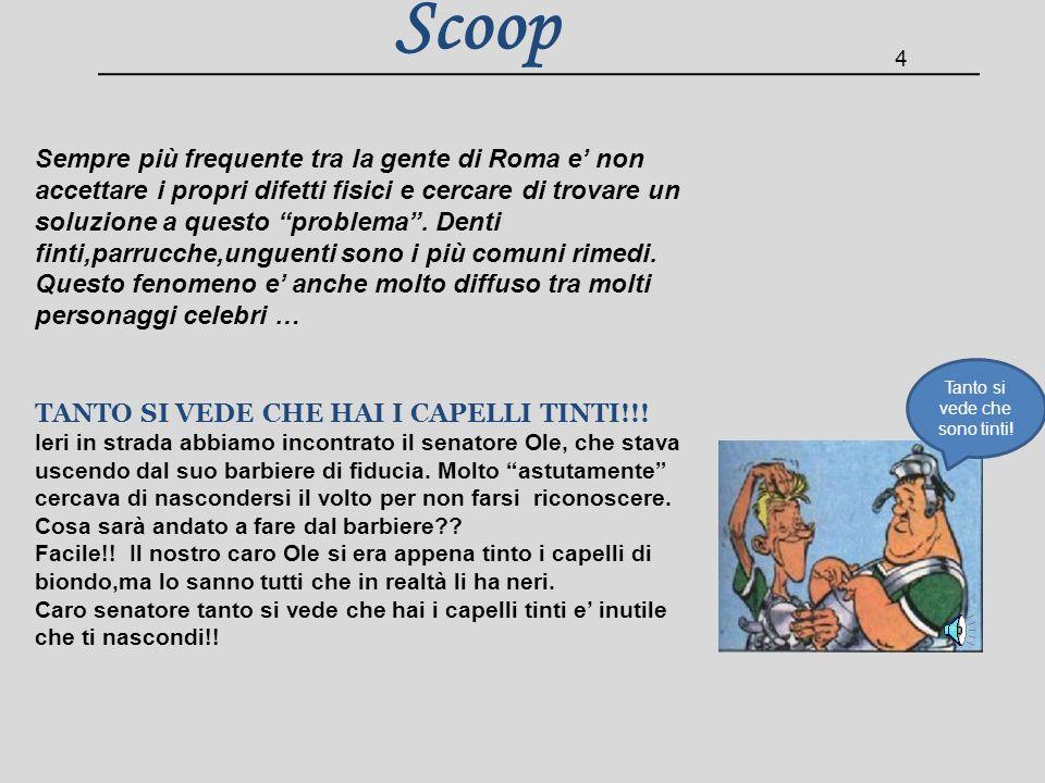 Scoop Sempre più frequente tra la gente di Roma e non accettare i propri difetti fisici e cercare di trovare un soluzione a questo problema.