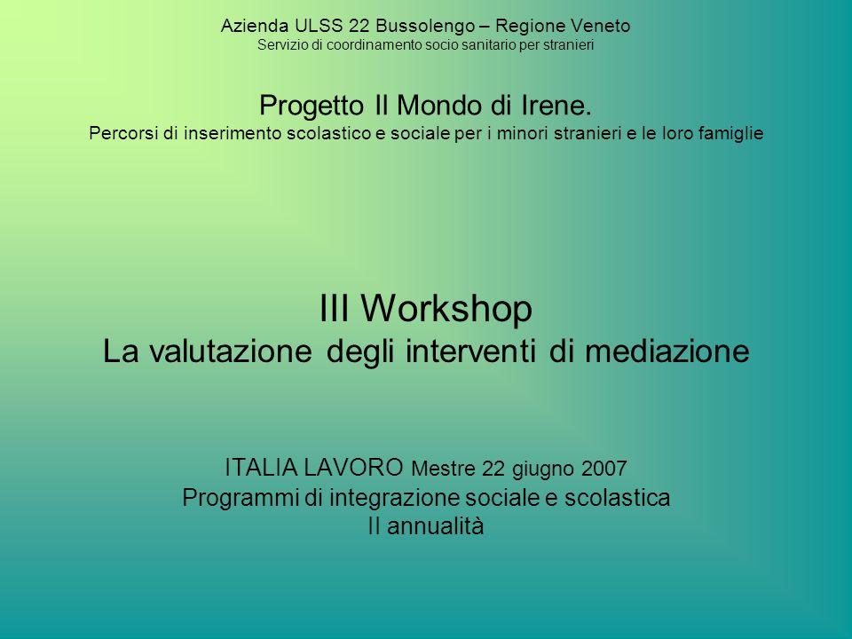 Azienda ULSS 22 Bussolengo – Regione Veneto Servizio di coordinamento socio sanitario per stranieri Progetto Il Mondo di Irene. Percorsi di inseriment