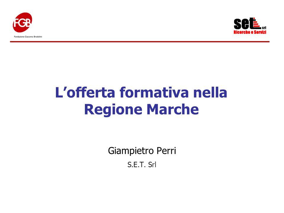 Lofferta formativa nella Regione Marche Giampietro Perri S.E.T. Srl