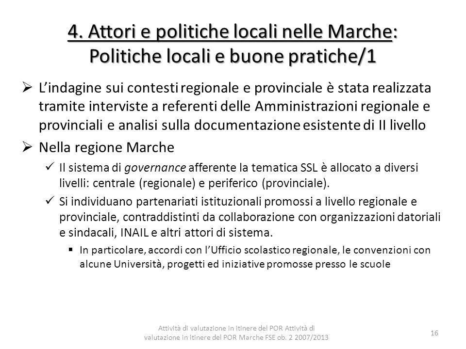 4. Attori e politiche locali nelle Marche: Politiche locali e buone pratiche/1 Lindagine sui contesti regionale e provinciale è stata realizzata trami