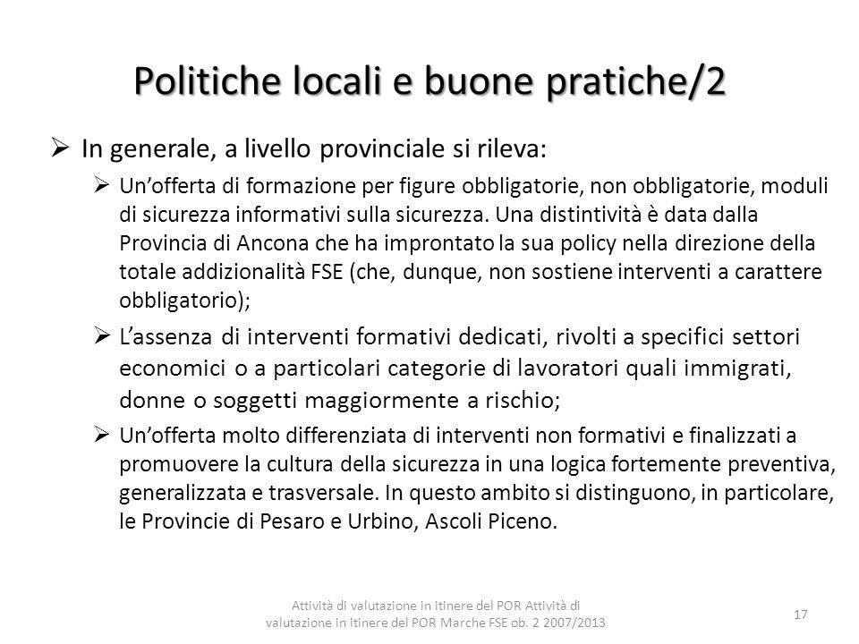 Politiche locali e buone pratiche/2 In generale, a livello provinciale si rileva: Unofferta di formazione per figure obbligatorie, non obbligatorie, m
