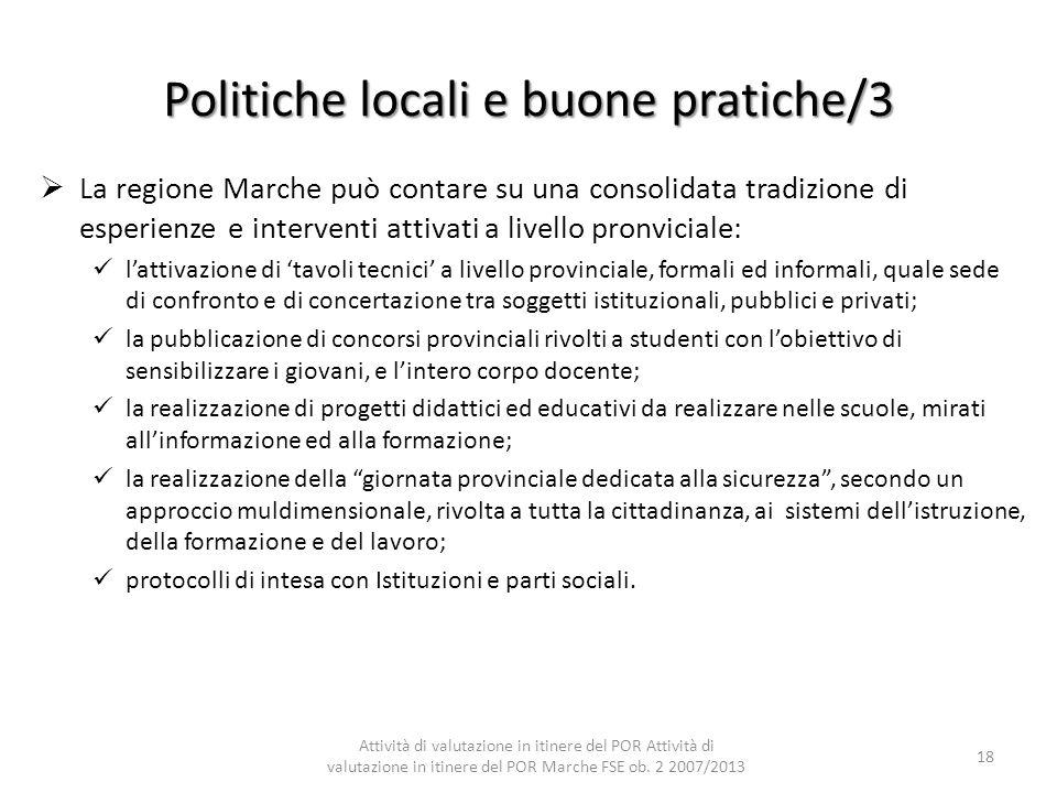 Politiche locali e buone pratiche/3 La regione Marche può contare su una consolidata tradizione di esperienze e interventi attivati a livello pronvici