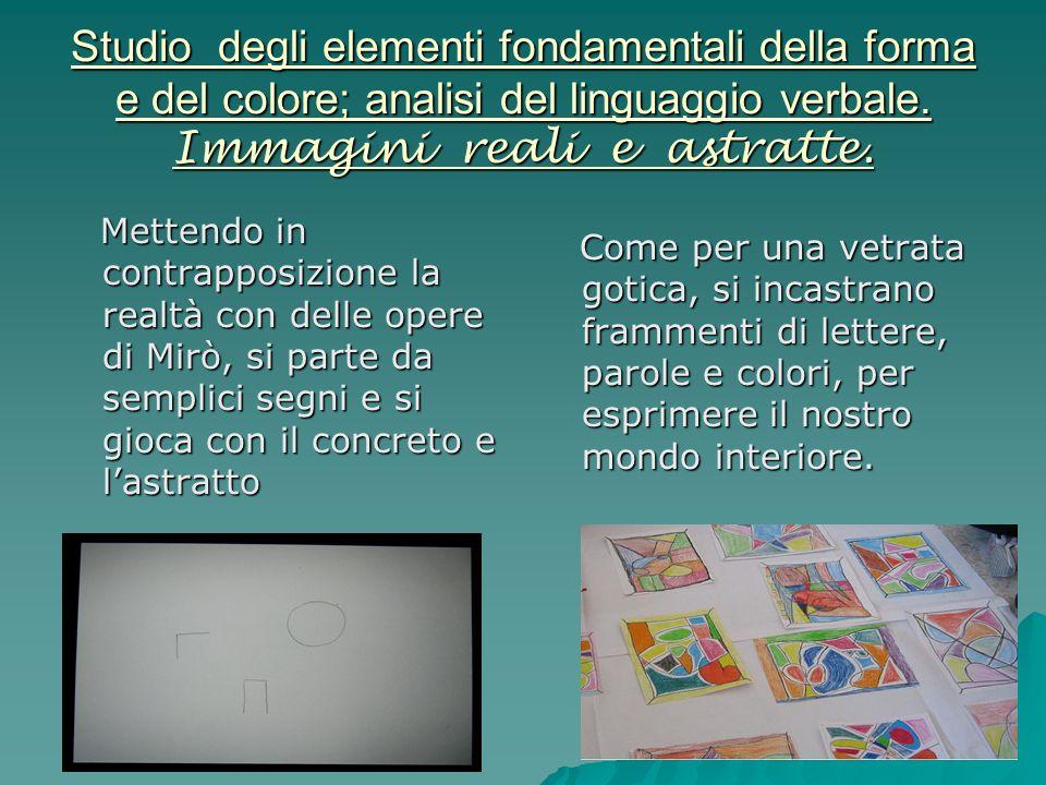 Studio degli elementi fondamentali della forma e del colore; analisi del linguaggio verbale.
