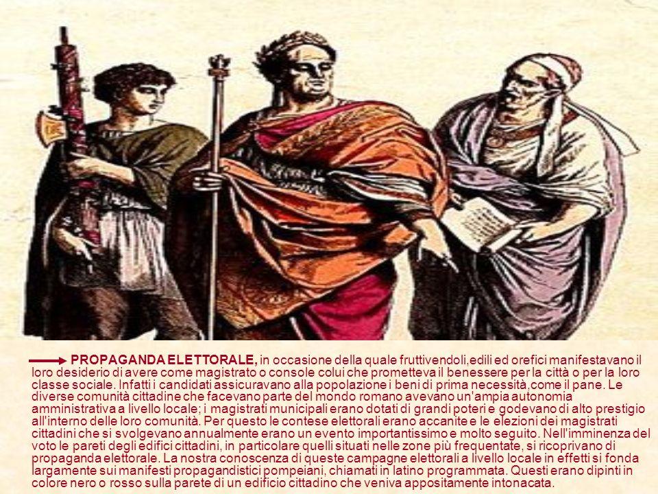 PROPAGANDA ELETTORALE, in occasione della quale fruttivendoli,edili ed orefici manifestavano il loro desiderio di avere come magistrato o console colu