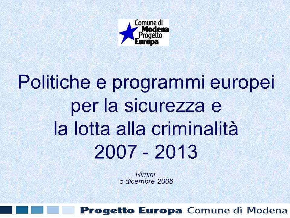 Politiche e programmi europei per la sicurezza e la lotta alla criminalità 2007 - 2013 Rimini 5 dicembre 2006