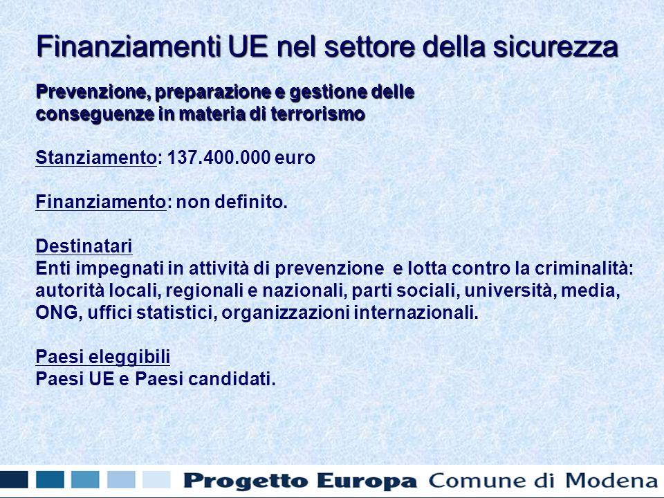 Prevenzione, preparazione e gestione delle conseguenze in materia di terrorismo Stanziamento: 137.400.000 euro Finanziamento: non definito.