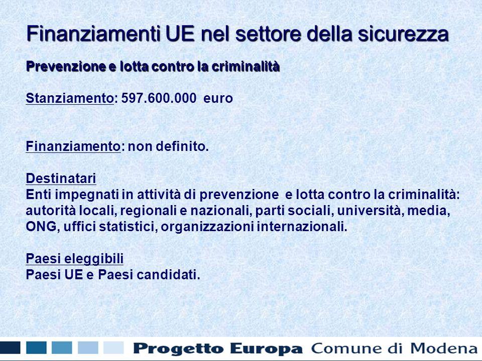 Prevenzione e lotta contro la criminalità Stanziamento: 597.600.000 euro Finanziamento: non definito.