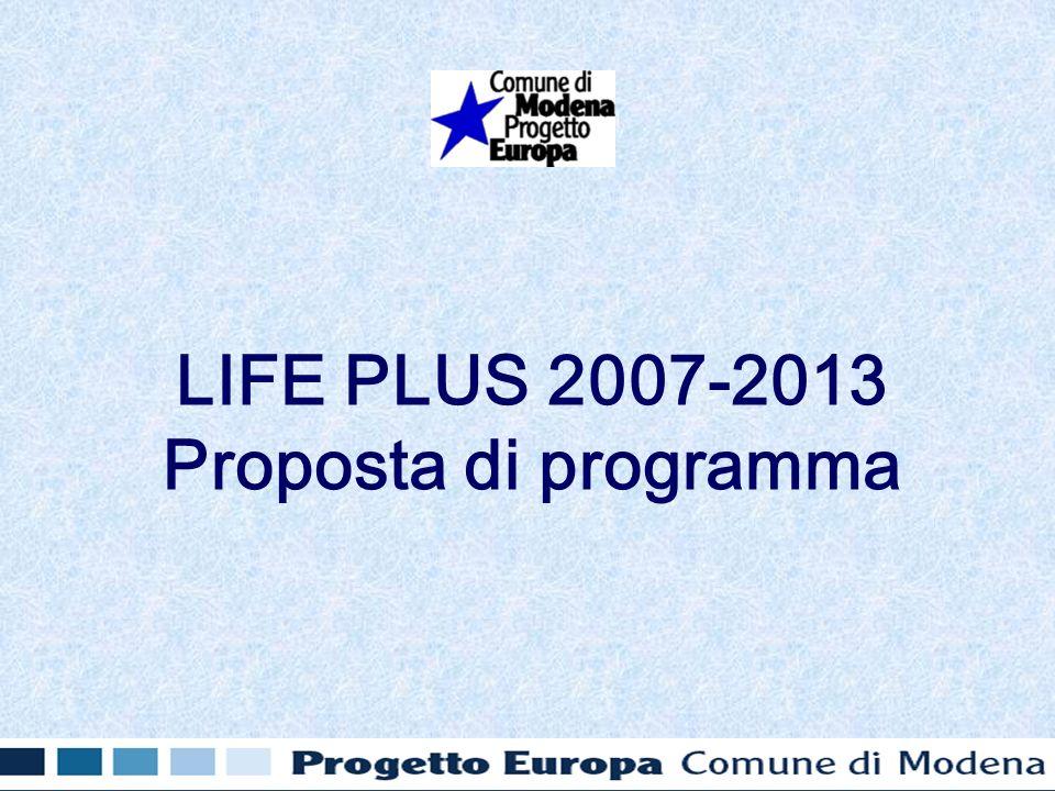 LIFE PLUS 2007-2013 Proposta di programma