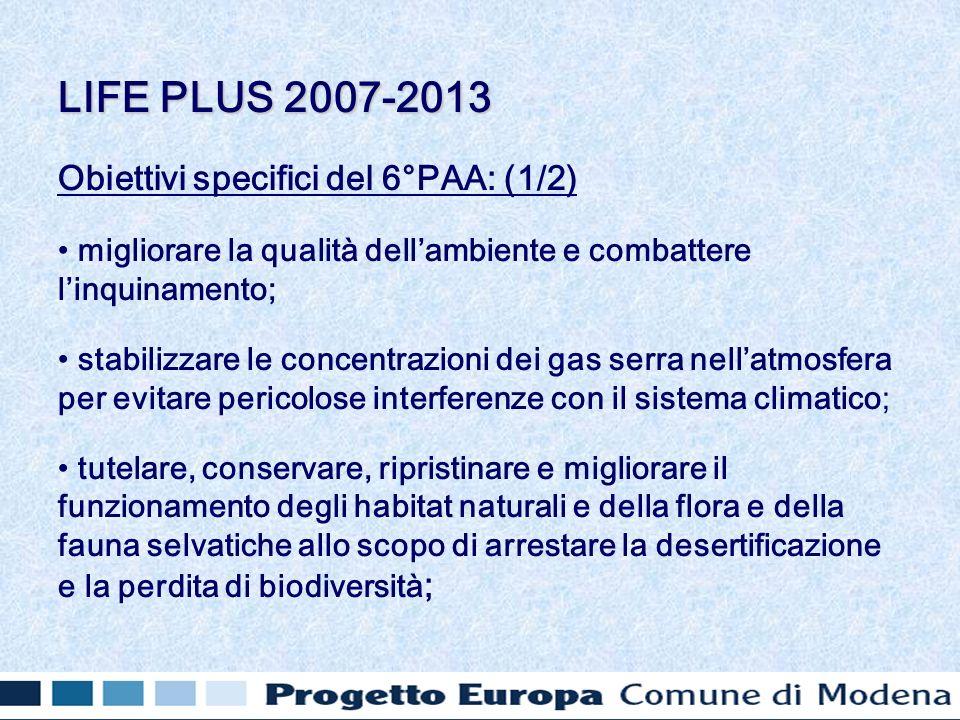 Obiettivi specifici del 6°PAA: (1/2) migliorare la qualità dellambiente e combattere linquinamento; stabilizzare le concentrazioni dei gas serra nella