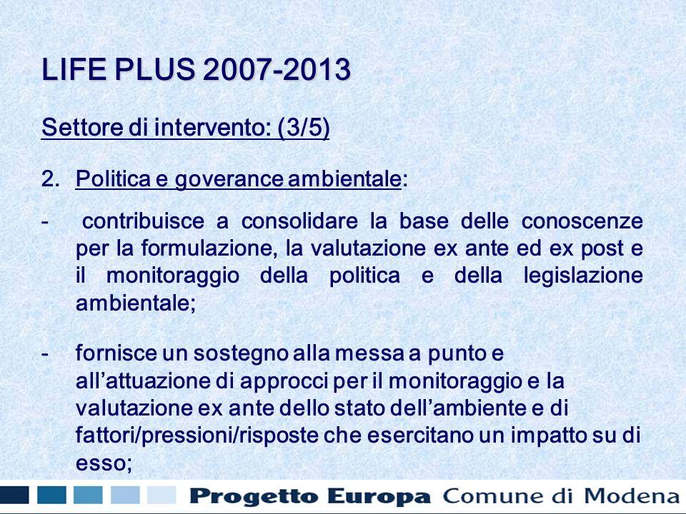 Settore di intervento: (3/5) 2.Politica e goverance ambientale: - contribuisce a consolidare la base delle conoscenze per la formulazione, la valutazi