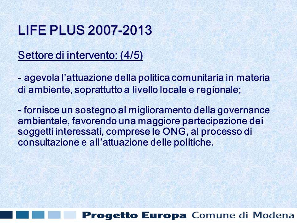 Settore di intervento: (4/5) - agevola lattuazione della politica comunitaria in materia di ambiente, soprattutto a livello locale e regionale; - forn