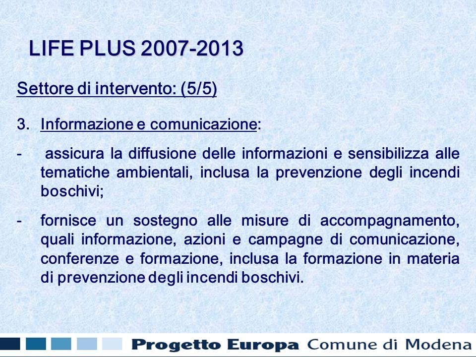 Settore di intervento: (5/5) 3.Informazione e comunicazione: - assicura la diffusione delle informazioni e sensibilizza alle tematiche ambientali, inc