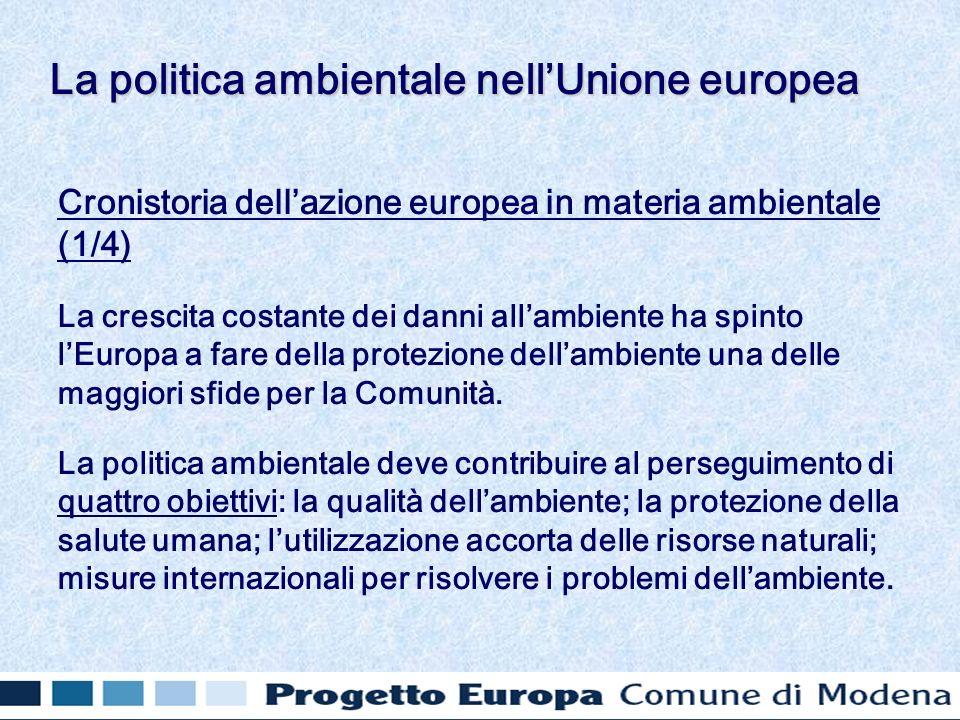 Cronistoria dellazione europea in materia ambientale (1/4) La crescita costante dei danni allambiente ha spinto lEuropa a fare della protezione dellambiente una delle maggiori sfide per la Comunità.