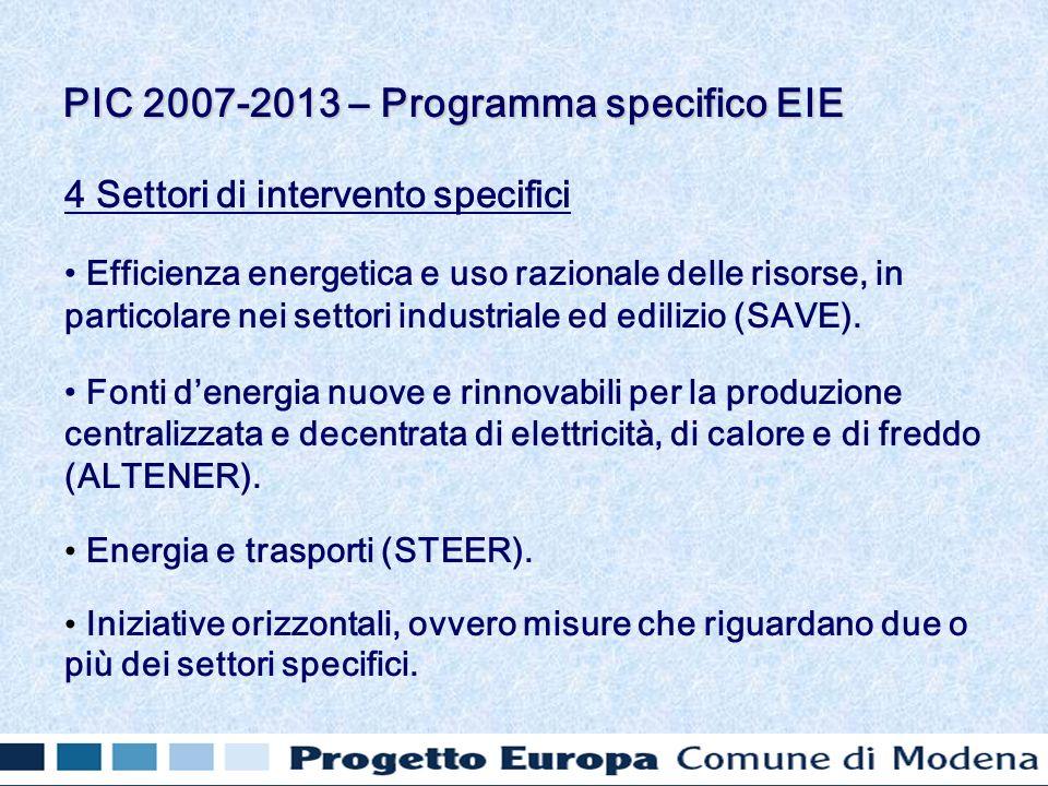 4 Settori di intervento specifici Efficienza energetica e uso razionale delle risorse, in particolare nei settori industriale ed edilizio (SAVE).