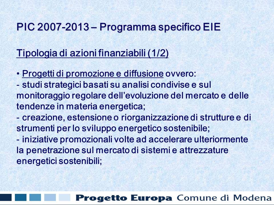 Tipologia di azioni finanziabili (1/2) Progetti di promozione e diffusione ovvero: - studi strategici basati su analisi condivise e sul monitoraggio r