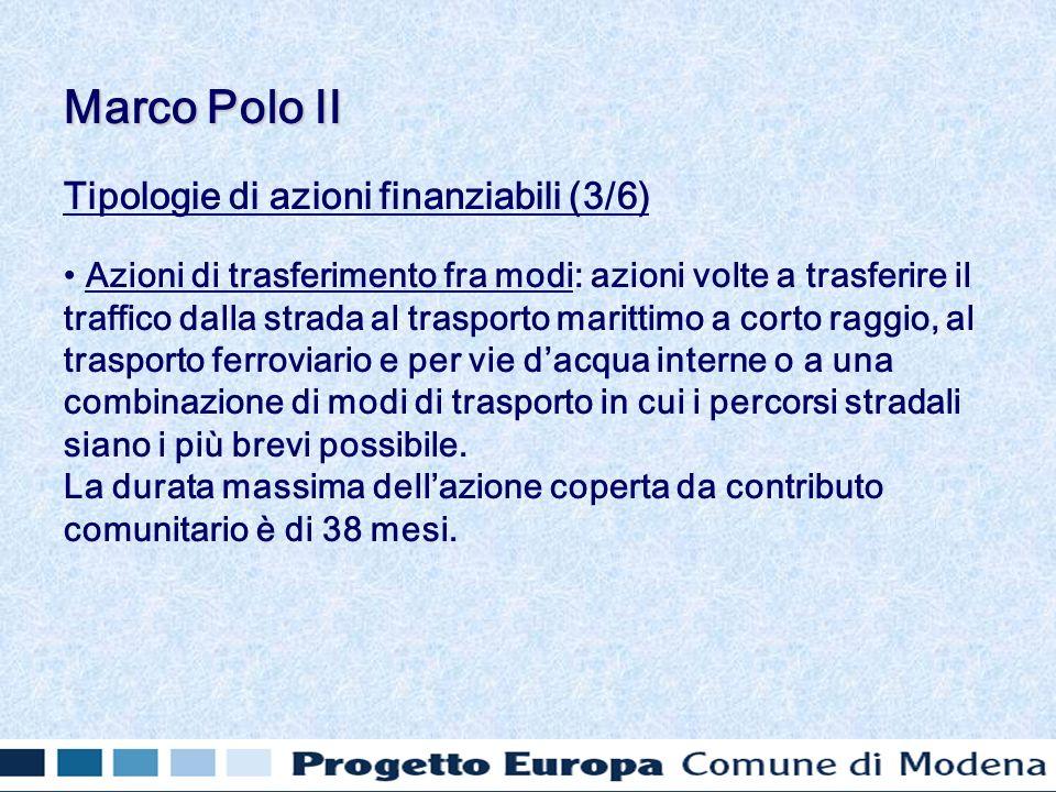 Tipologie di azioni finanziabili (3/6) Azioni di trasferimento fra modi: azioni volte a trasferire il traffico dalla strada al trasporto marittimo a c
