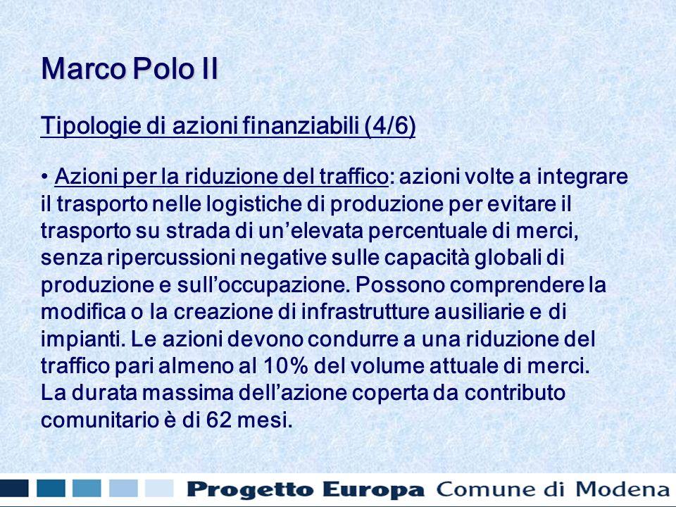 Tipologie di azioni finanziabili (4/6) Azioni per la riduzione del traffico: azioni volte a integrare il trasporto nelle logistiche di produzione per