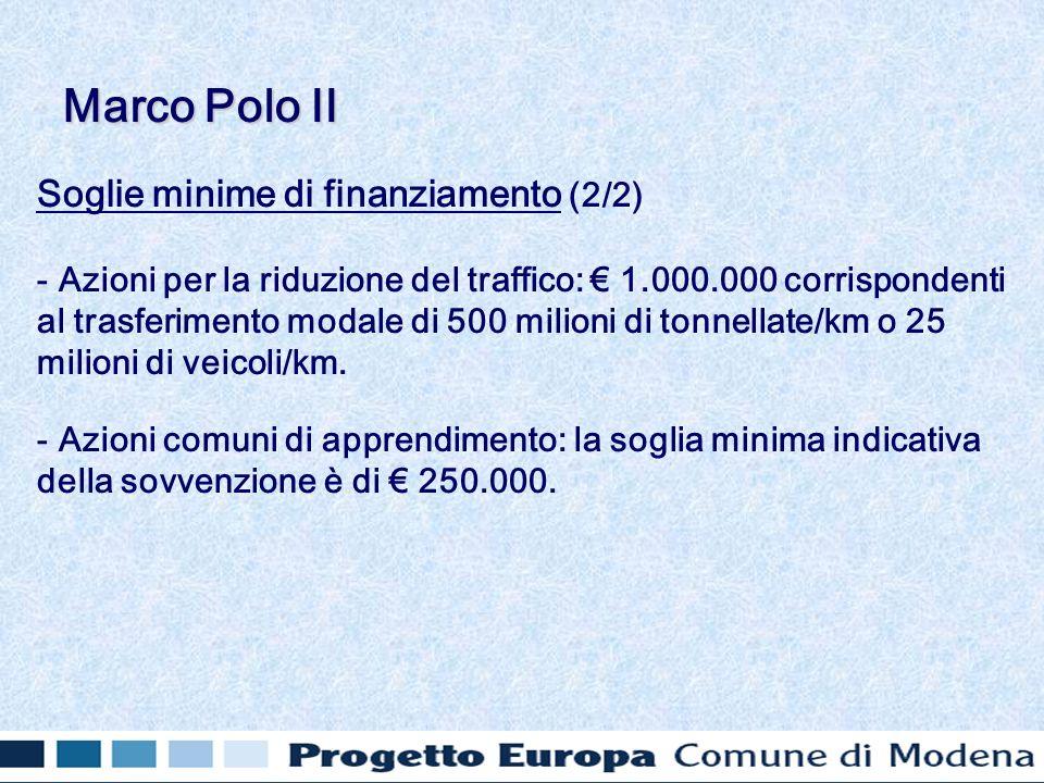 Soglie minime di finanziamento (2/2) - Azioni per la riduzione del traffico: 1.000.000 corrispondenti al trasferimento modale di 500 milioni di tonnellate/km o 25 milioni di veicoli/km.
