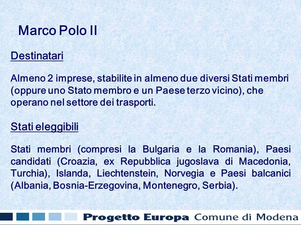 Destinatari Almeno 2 imprese, stabilite in almeno due diversi Stati membri (oppure uno Stato membro e un Paese terzo vicino), che operano nel settore dei trasporti.