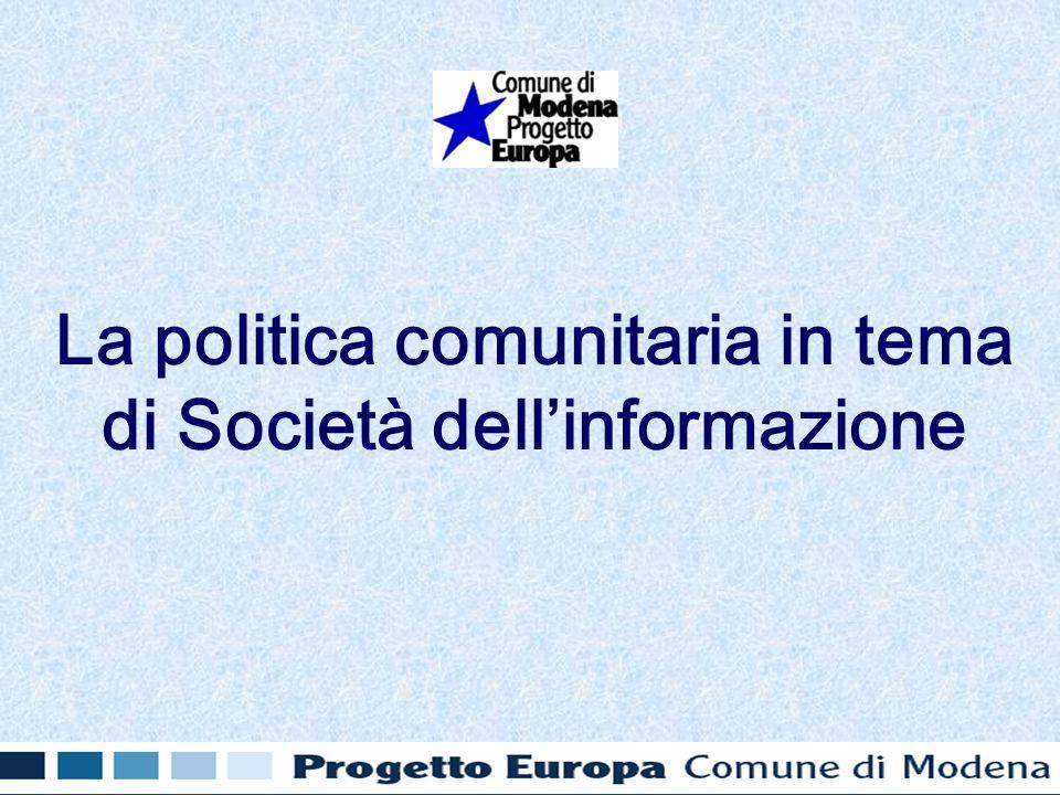 La politica comunitaria in tema di Società dellinformazione